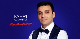 Fahri Cafarli. «Неповторимая»