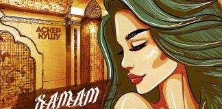 Слушать и скачать песню Аскера Кушу «Хамам»