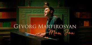 Gevorg Martirosyan. «Mam Jan»