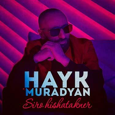 Слушать и скачать песню Hayk Muradyan «Siro hishatakner»