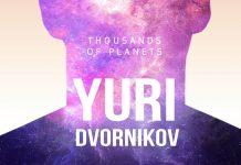 "Yuri Dvornikov - premiere of the album ""Thousands of planets"""