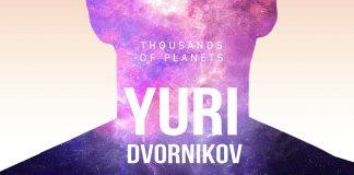 Yuri Dvornikov – премьера альбома «Thousands of planets»