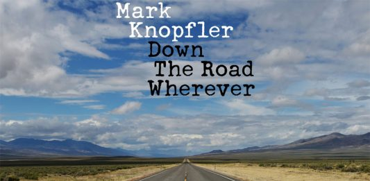 """Mark Knopfler released the record """"Down The Road Wherever"""""""